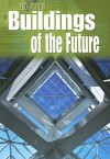 Buildings of the Future - Angela Royston