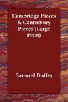 Cambridge Pieces & Canterbury Pieces - Samuel Butler