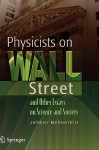 Physicists on Wall Street and Other Essays on Science and Society - Jeremy Bernstein