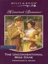 The Unconventional Miss Dane (Mills and Boon Historical, #576) - Francesca Shaw