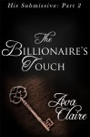The Billionaire's Touch - Ava Claire