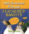 Well-Schooled Fish and Feathered Bandits: The Wondrous Ways Animals Learn from Animals - Peter Christie
