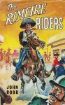 The Rimfire Riders - John Robb
