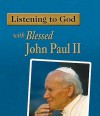 Listening to God with Blessed John Paul II - Amy Welborn