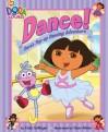 Dance!: Dora's Pop-up Dancing Adventure (Dora the Explorer) - Emily Sollinger