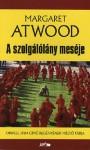 A szolgálólány meséje - Margaret Atwood