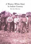 A Wasicu (White Man) in Indian Country - Jim Murray