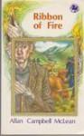 Ribbon Of Fire - Allan Campbell McLean, Jill Downie, Charles Green