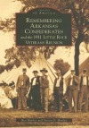 Remembering Arkansas Confederates and the 1911 Little Rock Veterans Reunion - Ray Hanley