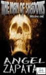 The Man of Shadows - Angel Zapata