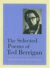 The Selected Poems - Ted Berrigan, Alice Notley, Anselm Berrigan, Edmund Berrigan