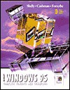 Microsoft Windows 95: Complete Concepts And Techniques - Gary B. Shelly, Thomas J. Cashman, Steven G. Forsythe