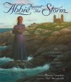 Abbie Against the Storm: The True Story of a Young Heroine and a Lighthouse - Marcia Vaughan