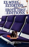 Ex-Wives, Extortion and Erotic First Editions - J.L. Wilson