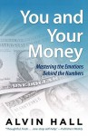 You and Your Money: Mastering the Emotions Behind the Numbers - Alvin Hall