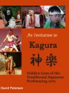 An Invitation to Kagura: Hidden Gem of the Traditional Japanese Performing Arts - David Petersen