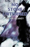 No Stone Unturned - Brian Keaney