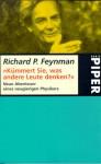 Kümmert Sie, was andere Leute denken? Neue Abenteuer eines neugierigen Physikers - Richard P. Feynman, Ralph Leighton
