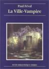 La Ville-vampire - Paul Féval