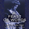 A Feast of Words: The Triumph of Edith Wharton - Cynthia Griffin Wolff, Anna Fields