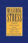 Measuring Stress: A Guide for Health and Social Scientists - Sheldon Cohen, Ronald C. Kessler, Lynn Underwood