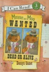 Minnie and Moo Wanted Dead or Alive - Denys Cazet
