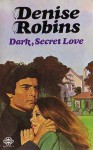 Dark, Secret Love - Julia Kane, Denise Robins