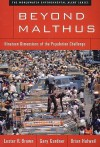 Beyond Malthus: Nineteen Dimensions of the Population Challenge - Lester Russell Brown, Brian Halweil