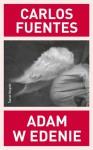 Adam w Edenie - Carlos Fuentes