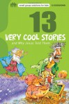 13 Very Cool Stories and Why Jesus Told Them - Mikal Keefer