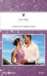 Mills & Boon : Child Of Their Vows (9 Months Later) - Joan Kilby