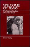 Welcome of Tears: The Tapirape Indians of Central Brazil - Charles Wagley
