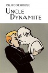 Uncle Dynamite (Collector's Wodehouse) - P.G. Wodehouse