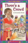 Just For You!: Three's A Crowd - Gwendolyn Hooks, Sylvia Walker