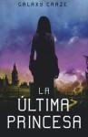 La última princesa - Galaxy Craze, Victoria Simó Perales