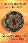 Realm Keepers: Episode Six - Garrett Robinson, Z.C. Bolger
