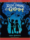 A Tale Dark & Grimm (A Tale Dark and Grimm #1) - Adam Gidwitz, Johnny Heller