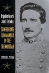 Brigadier General John D. Imboden: Confederate Commander in the Shenandoah - Spencer C. Tucker