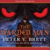 The Warded Man - Peter V. Brett, Pete Bradbury