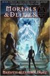 Mortals & Deities - Maxwell Alexander Drake