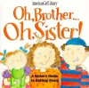 Oh, Brother... Oh, Sister!: A Sister's Guide to Getting Along - Brooks Whitney Phillips, Laura Cornell