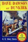 Dave Dawson At Dunkirk - R. Sidney Bowen