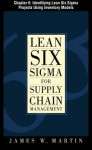 Lean Six SIGMA for Supply Chain Management, Chapter 6 - Identifying Lean Six SIGMA Projects Using Inventory Models - James J. Martin