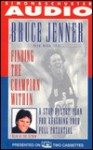 Finding the Champion Within: Step-by-Step Plan Reaching Yr Full Potential CST - Bruce Jenner