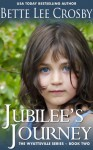 Jubilee's Journey - Bette Lee Crosby