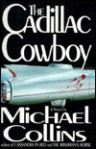 The Cadillac Cowboy - Michael Collins