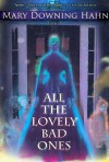 All the Lovely Bad Ones - Mary Downing Hahn