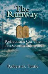 The Runway: Reflections on the Ten Commandments - Robert G. Tuttle