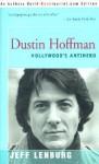 Dustin Hoffman: Hollywood's Antihero - Jeff Lenburg