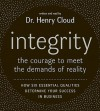 Integrity: The Courage to Meet the Demands of Reality (Audio) - Henry Cloud